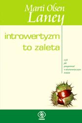 Introwertyzm to zaleta, Marti Olsen Laney, Dom Wydawniczy REBIS Sp. z o.o.
