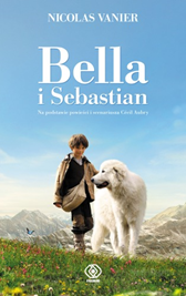 Bella i Sebastian, Nicolas Vanier, Cécile Aubry, Dom Wydawniczy REBIS Sp. z o.o.