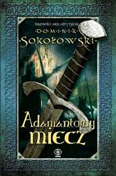 Adamantowy miecz, Dominik Sokołowski, Dom Wydawniczy REBIS Sp. z o.o.