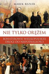 Nie tylko orężem, Marek Rezler, Dom Wydawniczy REBIS Sp. z o.o.