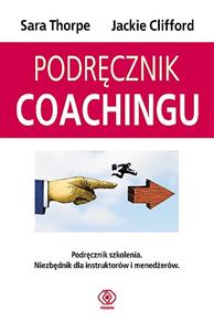 Podręcznik coachingu, Sara Thorpe, Jackie Clifford, Dom Wydawniczy REBIS Sp. z o.o.