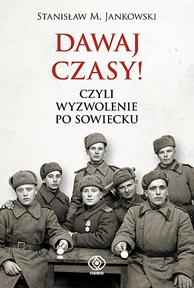 Dawaj czasy!, Stanisław M. Jankowski, Dom Wydawniczy REBIS Sp. z o.o.