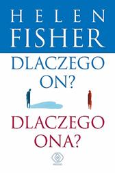 Dlaczego on? Dlaczego ona?, Helen Fisher, Dom Wydawniczy REBIS Sp. z o.o.