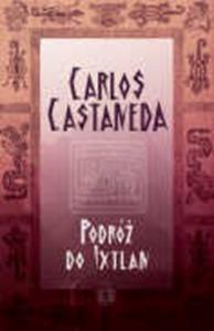 Podróż do Ixtlan, Carlos Castaneda, Dom Wydawniczy REBIS Sp. z o.o.