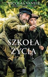 Szkoła życia, Nicolas Vanier, Dom Wydawniczy REBIS Sp. z o.o.
