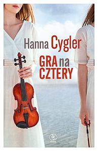 Gra na cztery, Hanna Cygler, Dom Wydawniczy REBIS Sp. z o.o.