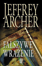 Fałszywe wrażenie, Jeffrey Archer, Dom Wydawniczy REBIS Sp. z o.o.