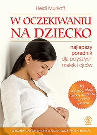 W oczekiwaniu na dziecko, Heidi Murkoff, Sharon Mazel, Dom Wydawniczy REBIS Sp. z o.o.