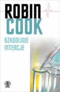 Szkodliwe intencje, Robin Cook, Dom Wydawniczy REBIS Sp. z o.o.