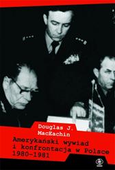 Amerykański wywiad i konfrontacja w Polsce 1980–1981, Douglas J. MacEachin, Dom Wydawniczy REBIS Sp. z o.o.