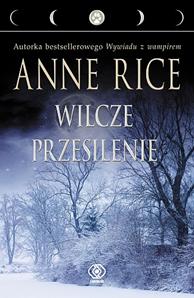 Wilcze przesilenie, Anne Rice, Dom Wydawniczy REBIS Sp. z o.o.