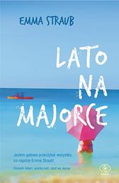 Lato na Majorce, Emma Straub, Dom Wydawniczy REBIS Sp. z o.o.