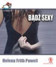 Bądź sexy. 52 wspaniałe pomysły, Helena Frith Powell, Dom Wydawniczy REBIS Sp. z o.o.