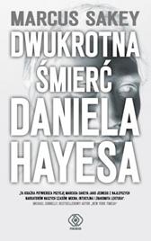 Dwukrotna śmierć Daniela Hayesa, Marcus Sakey, Dom Wydawniczy REBIS Sp. z o.o.