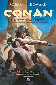 Conan i miecz zdobywcy, Robert E. Howard, Dom Wydawniczy REBIS Sp. z o.o.