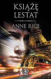 Książę Lestat, Anne Rice, Dom Wydawniczy REBIS Sp. z o.o.