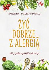 Żyć dobrze... z alergią, Karolina Szaciłło, Maciej Szaciłło, Dom Wydawniczy REBIS Sp. z o.o.
