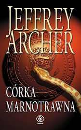 Córka marnotrawna, Jeffrey Archer, Dom Wydawniczy REBIS Sp. z o.o.