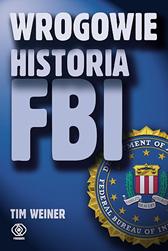 Wrogowie. Historia FBI, Tim Weiner, Dom Wydawniczy REBIS Sp. z o.o.