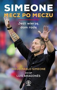 Simeone. Mecz po meczu, Diego Pablo Simeone, Jordi Nadal Hernandez, Dom Wydawniczy REBIS Sp. z o.o.