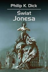 Świat Jonesa, Philip K. Dick, Dom Wydawniczy REBIS Sp. z o.o.