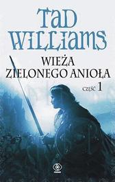Wieża Zielonego Anioła część 1, Tad Williams, Dom Wydawniczy REBIS Sp. z o.o.