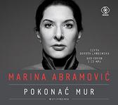 Marina Abramović. Pokonać mur. Wspomnienia, Marina Abramović, Dom Wydawniczy REBIS Sp. z o.o.