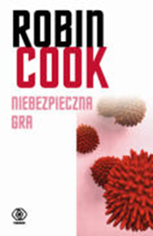 Niebezpieczna gra, Robin Cook, Dom Wydawniczy REBIS Sp. z o.o.