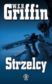 Strzelcy, W.E.B. Griffin, Dom Wydawniczy REBIS Sp. z o.o.