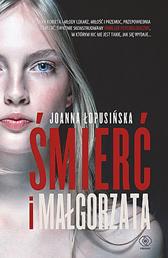 Śmierć i Małgorzata, Joanna Łopusińska, Dom Wydawniczy REBIS Sp. z o.o.