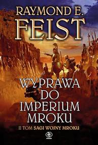 Wyprawa do imperium mroku, Raymond E. Feist, Dom Wydawniczy REBIS Sp. z o.o.