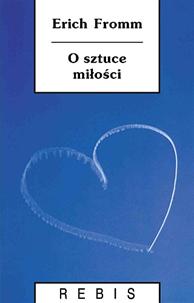 O sztuce miłości, Erich Fromm, Dom Wydawniczy REBIS Sp. z o.o.