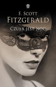 Czuła jest noc, Francis Scott Fitzgerald, Dom Wydawniczy REBIS Sp. z o.o.