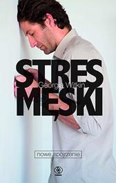Stres męski - nowe spojrzenie, Georgia Witkin, Dom Wydawniczy REBIS Sp. z o.o.