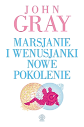 Marsjanie i Wenusjanki – nowe pokolenie, John Gray, Dom Wydawniczy REBIS Sp. z o.o.