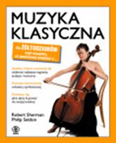 Muzyka klasyczna dla żółtodziobów, Philip Seldon, Robert Sherman, Dom Wydawniczy REBIS Sp. z o.o.