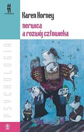 Nerwica a rozwój człowieka, Karen Horney, Dom Wydawniczy REBIS Sp. z o.o.