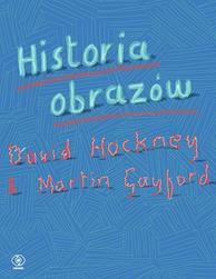Historia obrazów, Martin Gayford, David Hockney, Dom Wydawniczy REBIS Sp. z o.o.