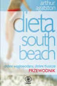 Dieta South Beach. Dobre węglowodany, dobre tłuszcze..., Arthur Agatston, Dom Wydawniczy REBIS Sp. z o.o.