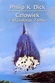 Człowiek z Wysokiego Zamku, Philip K. Dick, Dom Wydawniczy REBIS Sp. z o.o.