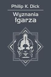 Wyznania łgarza, Philip K. Dick, Dom Wydawniczy REBIS Sp. z o.o.