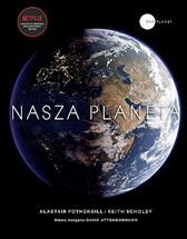 Nasza planeta, Alastair Fothergill, Keith Scholey, Dom Wydawniczy REBIS Sp. z o.o.