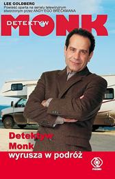 Detektyw Monk wyrusza w podróż, Lee Goldberg, Dom Wydawniczy REBIS Sp. z o.o.