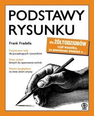 Podstawy rysunku dla żółtodziobów, Frank Fradella, Dom Wydawniczy REBIS Sp. z o.o.