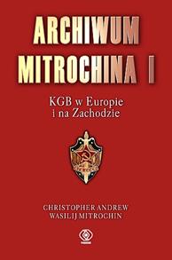 Archiwum Mitrochina, tom 1, Christopher Andrew, Wasilij Mitrochin, Dom Wydawniczy REBIS Sp. z o.o.