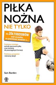 Piłka nożna nie tylko dla żółtodziobów, Sam Borden, Dom Wydawniczy REBIS Sp. z o.o.