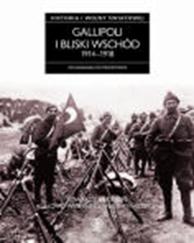 Gallipoli i Bliski Wschód 1914-1918. Historia pierwszej wojn, Edward J. Erickson, Dom Wydawniczy REBIS Sp. z o.o.
