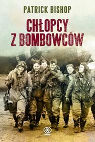 Chłopcy z bombowców, Patrick Bishop, Dom Wydawniczy REBIS Sp. z o.o.