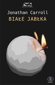 Białe jabłka, Jonathan Carroll, Dom Wydawniczy REBIS Sp. z o.o.