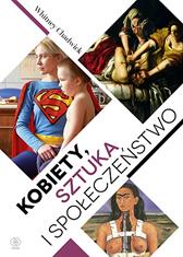 Kobiety, sztuka i społeczeństwo, Whitney Chadwick, Dom Wydawniczy REBIS Sp. z o.o.